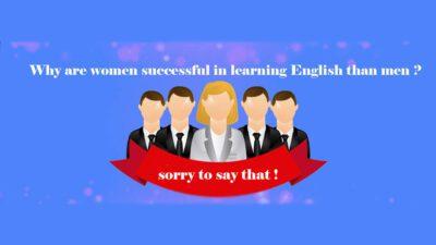 چرا در یادگیری زبان انگلیسی خانم ها موفق تر از اقایان هستند؟