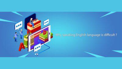 آموزشگاه فرساد موسسه یادگیری زبان انگلیسی دوره آزمون آیلتس IELTS مکالمه Why speaking English Language is difficult