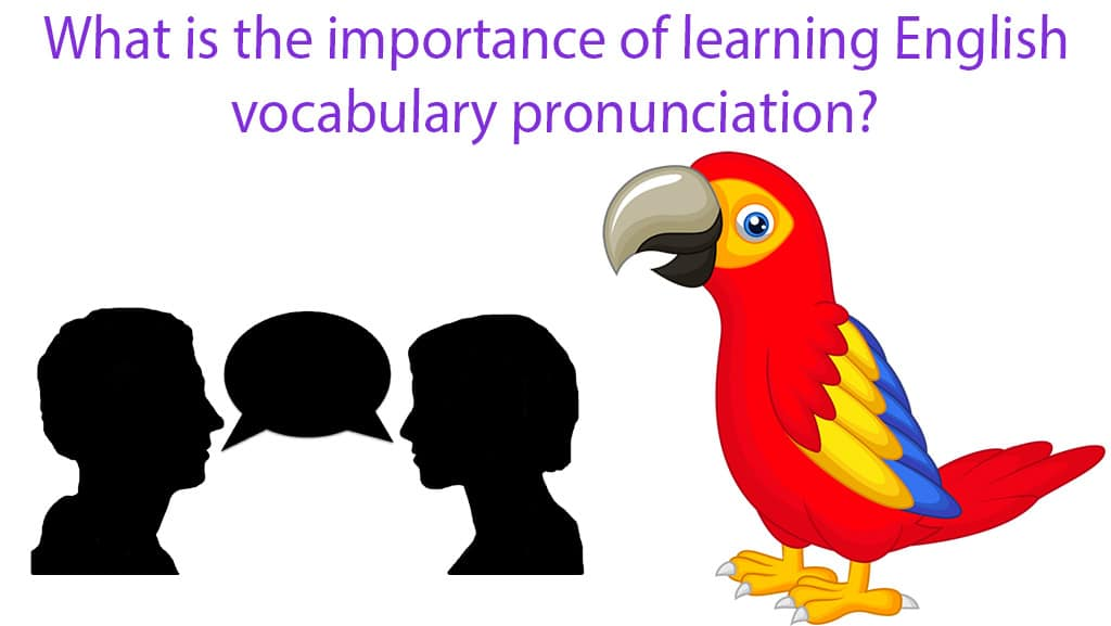 What is the importance of learning English vocabulary pronunciation?